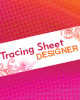 Tracing Sheet Designer